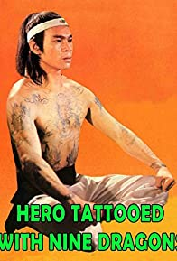 Primary photo for The Hero Tattooed with Nine Dragons