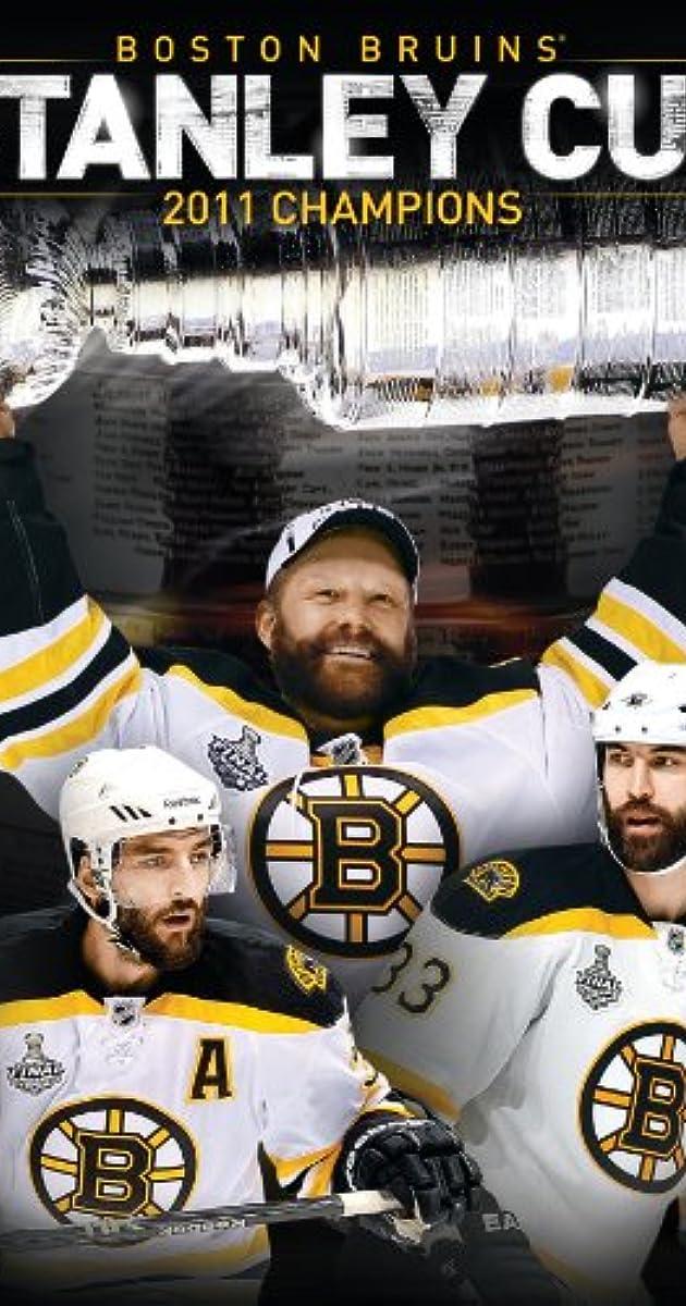 NHL Stanley Cup Champions 2011: Boston Bruins (TV Movie 2011) - IMDb