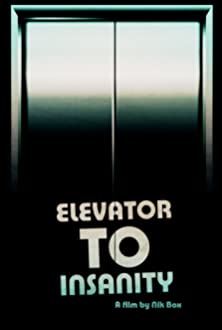 Elevator to Insanity (2018)