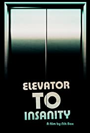 Elevator to Insanity