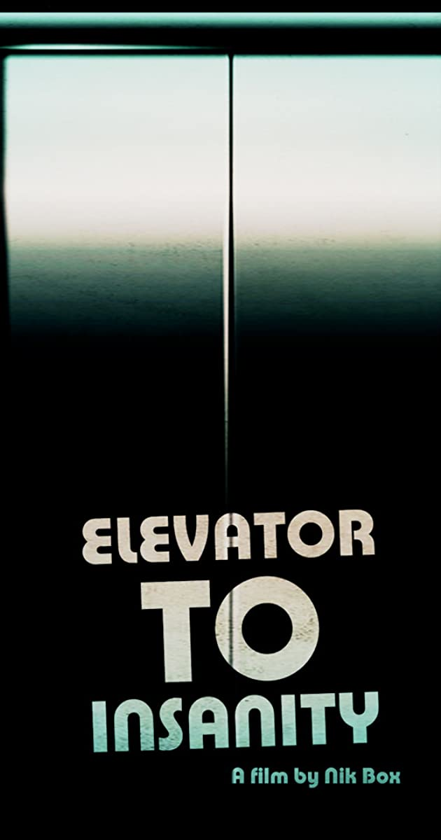 Elevator to Insanity (2018) - Elevator to Insanity (2018