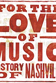 For the Love of Music: The Story of Nashville Poster