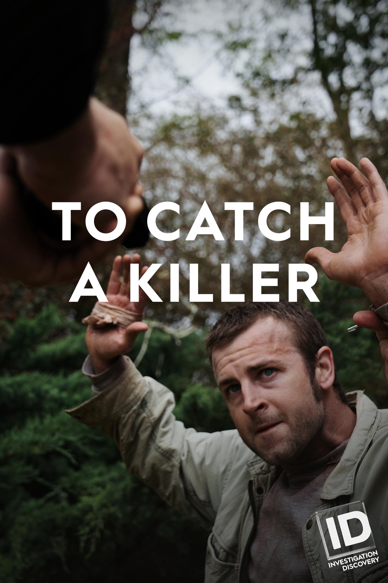 To Catch A Killer Tv Series 2018 Imdb