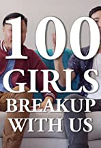 100 Girls Breakup with Us