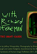 Getting Out of Bed with Richard Foreman: Love Among the Retro Avant-Garde.