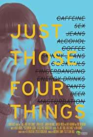 Just Those Four Things (2017)