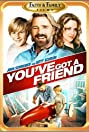 You've Got a Friend (2007) Poster