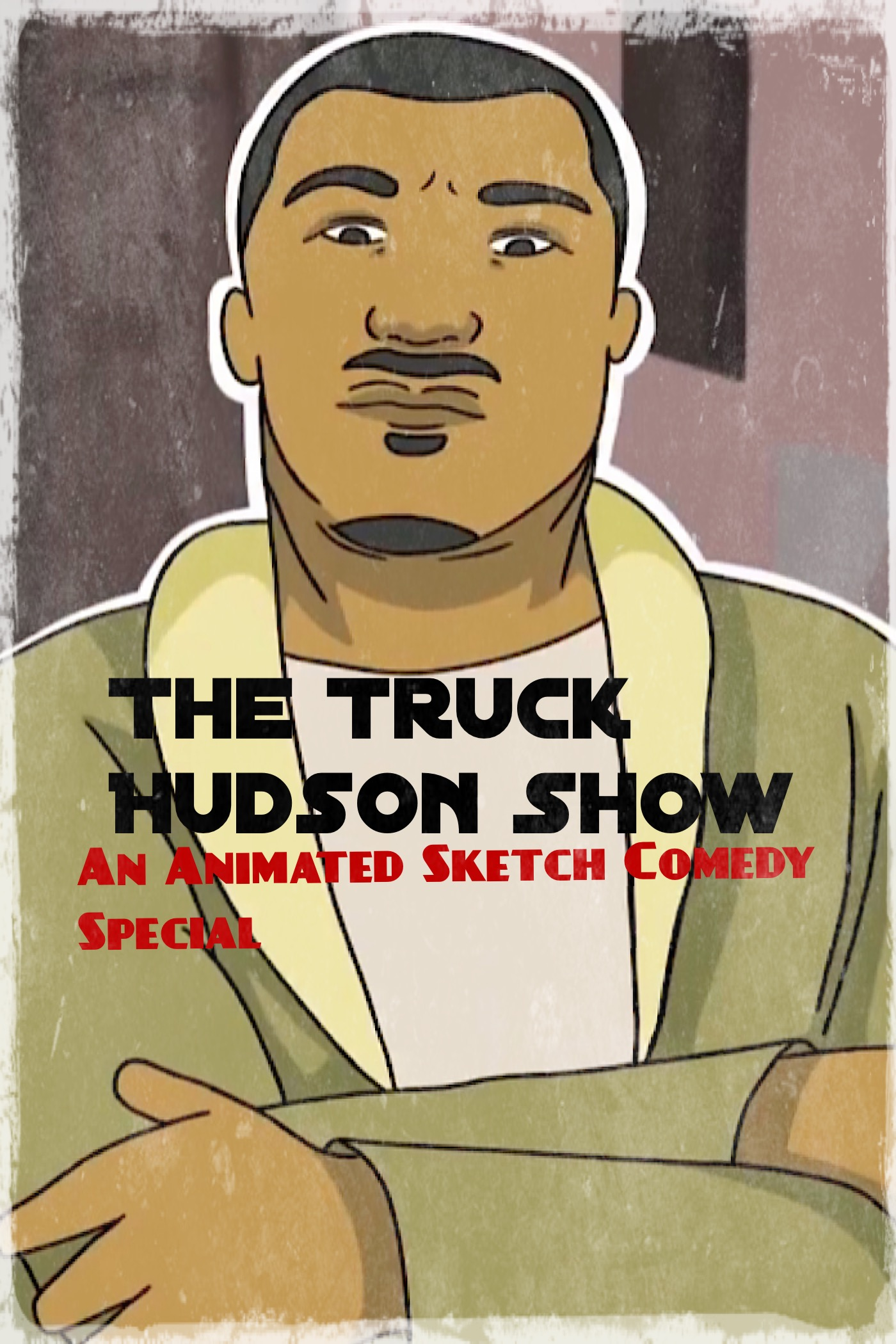 The Truck Hudson Show, An Animated Sketch Comedy Special on FREECABLE TV