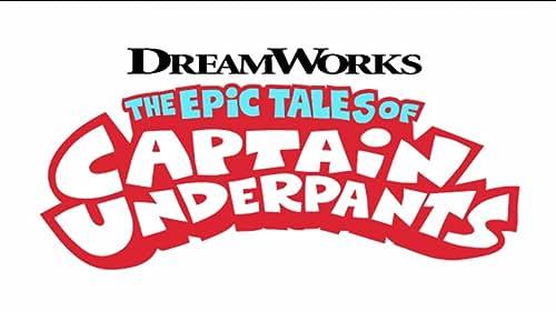 The Epic Tales Of Captain Underpants: Season 1