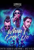 Dimitri Vegas & Like Mike Feat. Wiz Khalifa: When I Grow Up