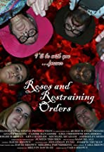 Roses and Restraining Orders