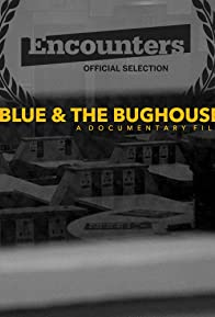 Primary photo for Blue & the Bughouse