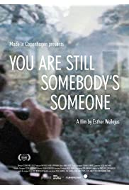 You Are Still Somebody's Someone