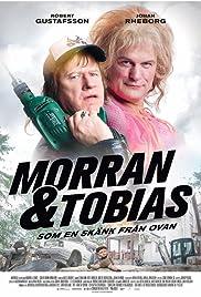 Morran & Tobias - Som en skänk från ovan Poster