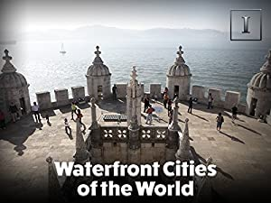 Where to stream Waterfront Cities of the World