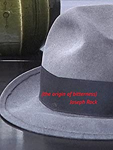 Downloadable comedy movies The Origin of Bitterness: Joseph Rock by [mkv]