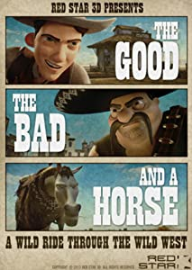 Latest movies hollywood download The Good the Bad and a Horse UK [SATRip]
