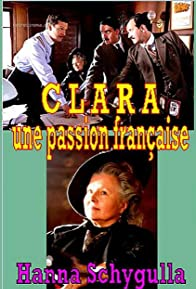 Primary photo for Clara, une passion française