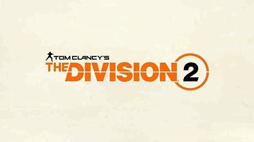 Tom Clancy's The Division 2: E3 2019 Episode 3 Trailer