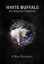 White Buffalo: An American Prophecy