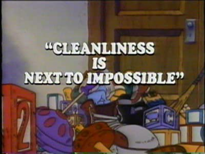 Cleanliness Is Next to Impossible by