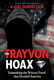 The Trayvon Hoax: Unmasking the Witness Fraud that Divided America Poster