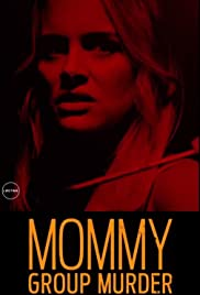 Mommy Group Murder (2018) The Perfect One 720p