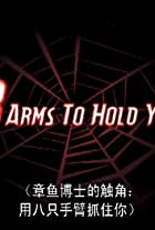 8 Arms to Hold You