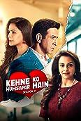 Kehne Ko Humsafar Hain (2018-)