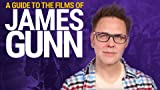 A Guide to the Films of James Gunn