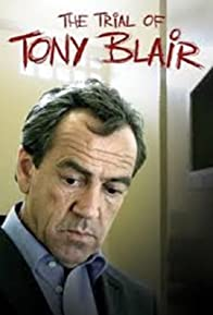 Primary photo for The Trial of Tony Blair