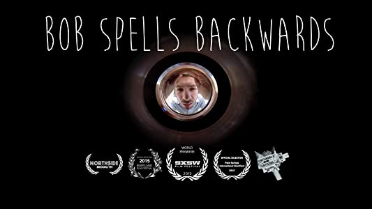 Watch free new american movies Bob Spells Backwards by [1280x720]