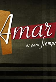 Primary photo for Amar es para siempre