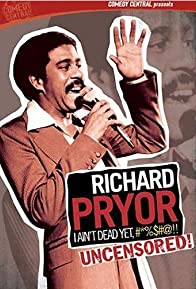 Primary photo for Richard Pryor: I Ain't Dead Yet, #*%$#@!!