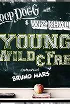 Snoop Dogg & Wiz Khalifa Feat. Bruno Mars: Young, Wild & Free
