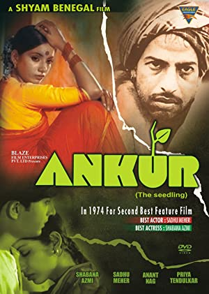 Shyam Benegal (story and scenario) Ankur: The Seedling Movie