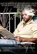 God, I Miss You