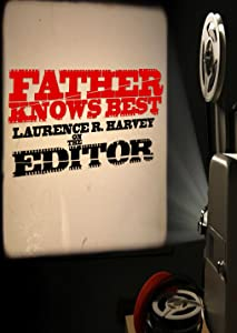 Best 720p movie downloads Father Knows Best: Laurence R. Harvey on 'The Editor' [iTunes]