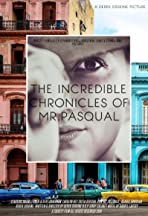 The Incredible Chronicles of Mr Pasqual