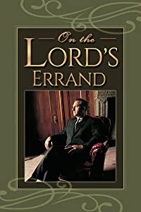 Movie watching websites for free On the Lord's Errand: The Life of Thomas S. Monson USA [QHD]
