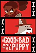 The Good, the Bad and the Puppy
