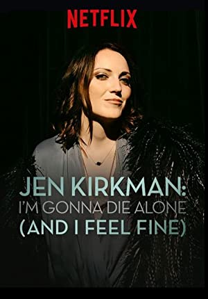 Where to stream Jen Kirkman: I'm Gonna Die Alone (And I Feel Fine)