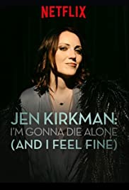 Jen Kirkman: I'm Gonna Die Alone (And I Feel Fine)(2015) Poster - TV Show Forum, Cast, Reviews