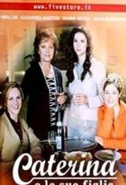 Caterina e le sue figlie 3 - Seconda puntata Poster