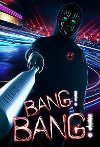 Primary photo for Bang! Bang!