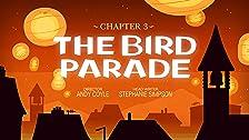 Chapter 3: The Bird Parade