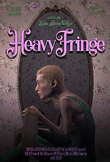 Heavy Fringe (2018)