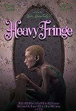 Heavy Fringe