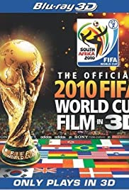 982d50569 The Official 3D 2010 FIFA World Cup Film (2010) - IMDb