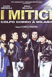 I mitici - Colpo gobbo a Milano Poster